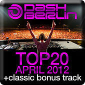 Dash Berlin Top 20 - April 2012 (Including Classic Bonus Track) by Various Artists