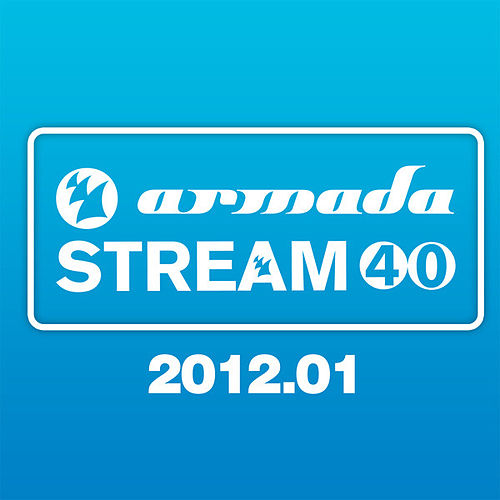 Armada Stream 40 - 2012.01 by Various Artists