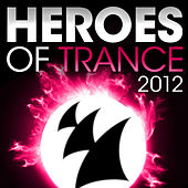 Heroes Of Trance 2012 by Various Artists