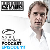 A State Of Trance Official Podcast 111 by Various Artists