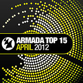 Armada Top 15 - April 2012 by Various Artists