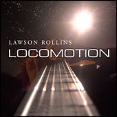 Locomotion by Lawson Rollins