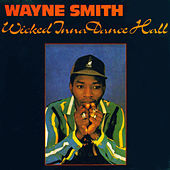 Wicked Inna Dancehall by Wayne Smith (Reggae)