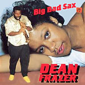 Big Bad Sax by Dean Fraser