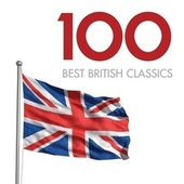 100 Best British Classics by Various Artists