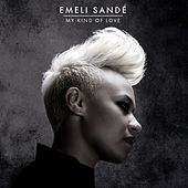 My Kind of Love by Emeli Sandé