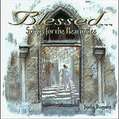 Blessed - Songs for the Beatitudes by Judy Rogers