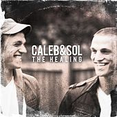 The Healing by Caleb and Sol