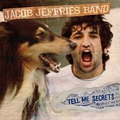 Tell Me Secrets by Jacob Jeffries Band