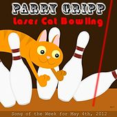 Laser Cat Bowling by Parry Gripp