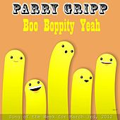 Boo Boppity Yeah by Parry Gripp