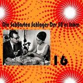 Die Schönsten Schlager Der 50'er Jahre, Vol. 16 by Various Artists