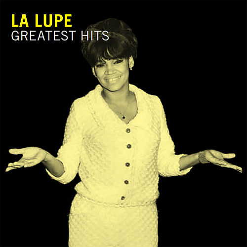 La Lupe - Greatest Hits by La Lupe