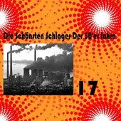 Die Schönsten Schlager Der 50'er Jahre, Vol. 17 by Various Artists