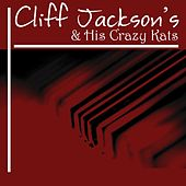 Cliff Jackson And His Crazy Kats by Cliff Jackson