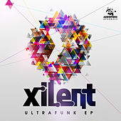 Ultrafunk EP by Xilent