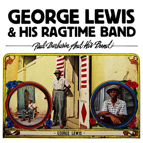 George Lewis And His Ragtime Band by George Lewis