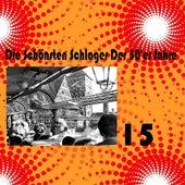 Die Schönsten Schlager Der 50'er Jahre, Vol. 15 by Various Artists