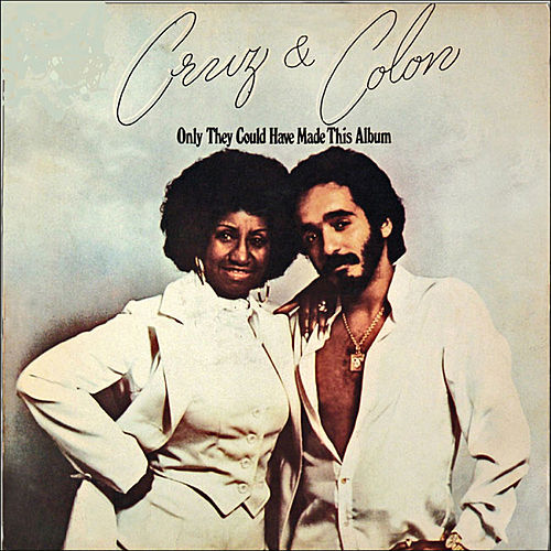 Only They Could Have Made This Album by Celia Cruz