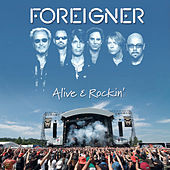 Alive & Rockin' by Foreigner