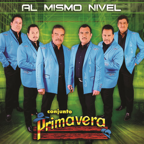 Al Mismo Nivel by Conjunto Primavera