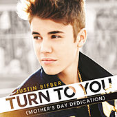 Turn To You by Justin Bieber