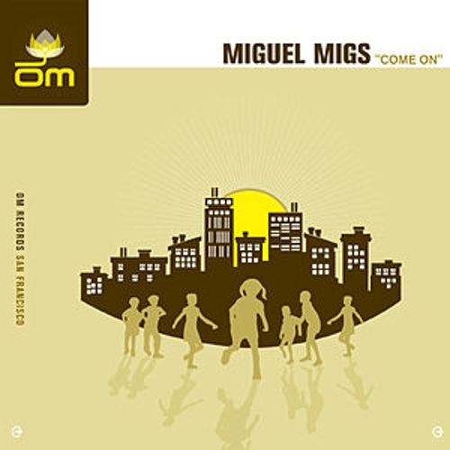Come On by Miguel Migs