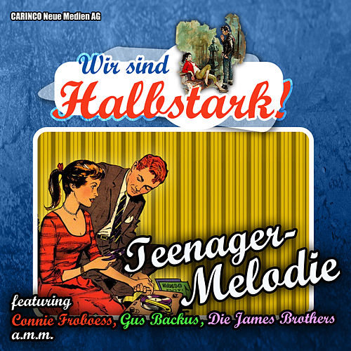 Teenager Melodie – Wir sind Halbstark by Various Artists