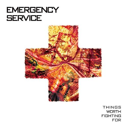Things Worth Fighting For by Emergency Service