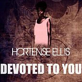 Devoted To You by Hortense Ellis