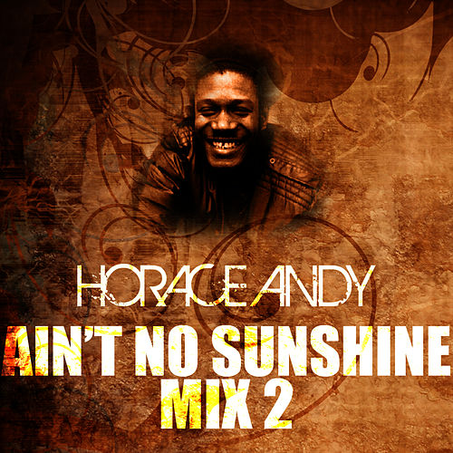 Ain't No Sunshine Mix 2 by Horace Andy