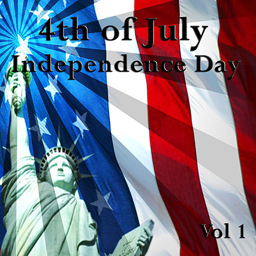 4th of July - Independence Day, Vol. 1 by Various Artists