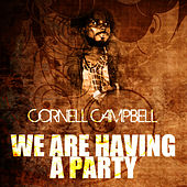 We Are Having A Party by Cornell Campbell