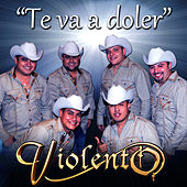 Te Va A Doler - Single by Grupo Violento