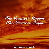 The Greatest Singers The Greatest Songs by Various Artists