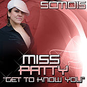 Get To Know You by Miss Patty