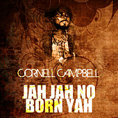 Jah Jah No Born Yah by Cornell Campbell
