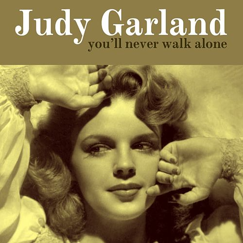 You'll Never Walk Alone by Judy Garland