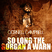So Long The Gorgan A Warn by Cornell Campbell