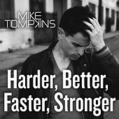 Harder Better Faster Stronger by Mike Tompkins