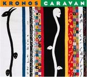 Kronos Caravan by Kronos Quartet