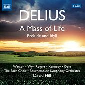 Delius: A Mass of Life by Janice Watson