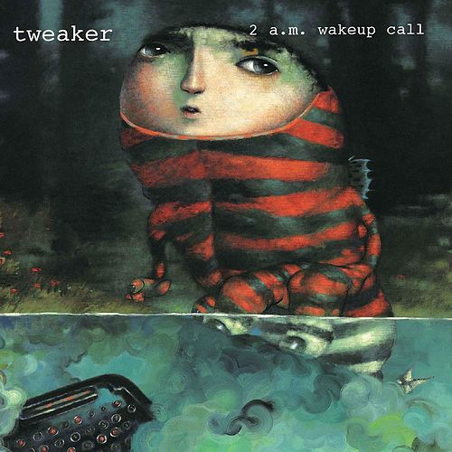 2 A.M. Wake Up Call by Tweaker