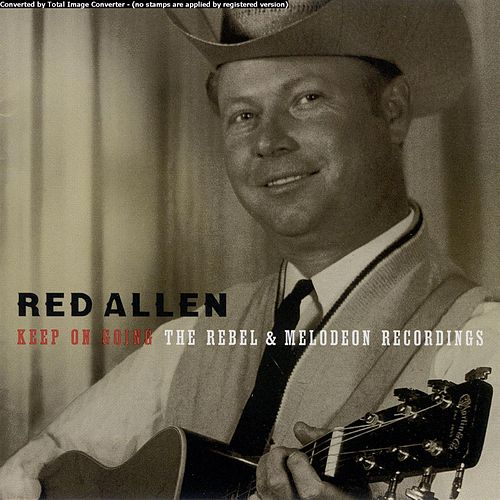 Keep On Going: The Rebel and Melodeon Recordings by Harley