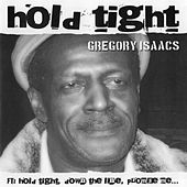 Hold Tight by Gregory Isaacs