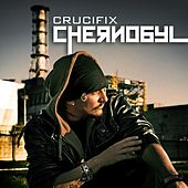 Chernobyl by Crucifix