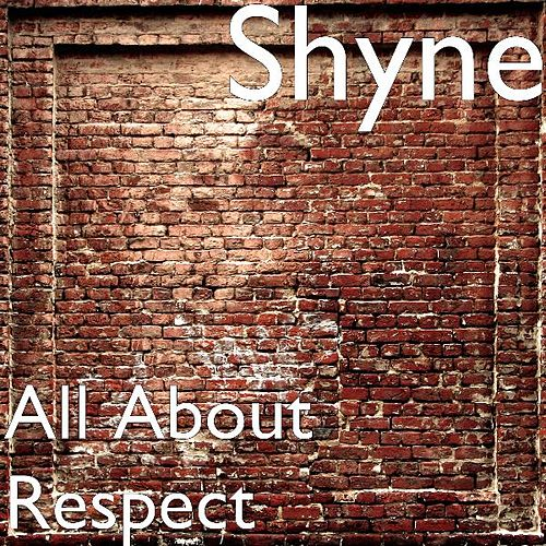 All About Respect (feat. Odogg) by Shyne