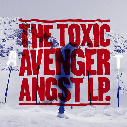 Angst by The Toxic Avenger