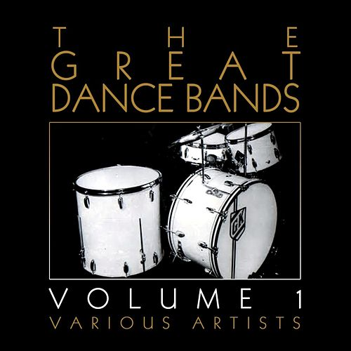 The Great Dance Bands Volume 1 by Various Artists