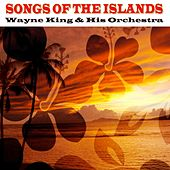 Songs Of The Islands by Wayne King